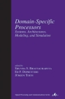 Domain-Specific Processors: Systems, Architectures, Modeling, and Simulation (Signal Processing and Communications #20) Cover Image