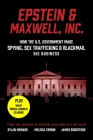 Epstein & Maxwell, Inc.: How the Us Government Helped Make Spying, Sex Trafficking, and Blackmail Big Business Cover Image