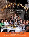 Nonna's House: Cooking and Reminiscing with the Italian Grandmothers of Enoteca Maria Cover Image