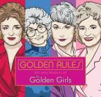 Golden Rules: Wit and Wisdom of The Golden Girls Cover Image
