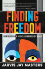 Finding Freedom: How Death Row Broke and Opened My Heart Cover Image