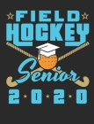 Field Hockey Senior 2020: Field Hockey Notebook For Players, Blank Paperback Composition Book To Write In, 150 pages, college ruled Cover Image