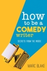 How to Be a Comedy Writer: Secrets from the Inside Cover Image