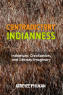 Contradictory Indianness: Indenture, Creolization, and Literary Imaginary (Critical Caribbean Studies) Cover Image