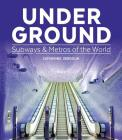 Under Ground: Subways and Metros of the World Cover Image