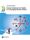 Getting Skills Right Career Guidance for Adults in a Changing World of Work Cover Image