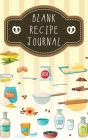 Blank Recipe Journal: Blank Recipe Books to Write In Favorite Recipes and Meals, Make Your Own Cookbook Cover Image
