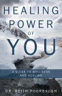 Healing Power of You: A Guide to Wellness and Healing Cover Image