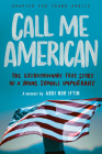 Call Me American (Adapted for Young Adults): The Extraordinary True Story of a Young Somali Immigrant Cover Image