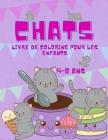 Livre de coloriage de chats pour les enfants de 4 à 8 ans: Le livre de coloriage du Grand Chat pour les filles, les garçons et tous les enfants de 4 à Cover Image