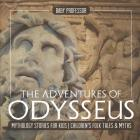 The Adventures of Odysseus - Mythology Stories for Kids - Children's Folk Tales & Myths Cover Image