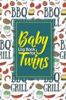 Baby Log Book for Twins: Baby Daily Log Book, Baby Health Record Book, Baby Tracker Book, Feeding Log For Baby, Cute BBQ Cover, 6 x 9 Cover Image