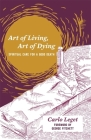 Art of Living, Art of Dying: Spiritual Care for a Good Death Cover Image