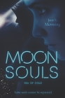 Moon Souls: Sea of Cold (Book 1) Cover Image