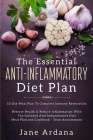 Anti Inflammatory Diet For Beginners - The Essential Anti-Inflammatory Diet Plan: 10 Day Meal Plan To Complete Immune Restoration Cover Image