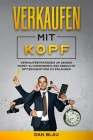 Verkaufen Mit Kopf: Verkaufsstrategien um Deinen Markt zu Dominieren und Absolute Spitzenleistung zu Erlangen Cover Image