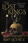 The Lost Kings: Lancaster, York & Tudor Cover Image