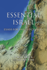 Essential Israel: Essays for the 21st Century (Perspectives on Israel Studies) Cover Image