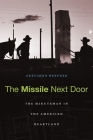 The Missile Next Door: The Minuteman in the American Heartland Cover Image