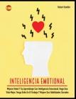 Inteligencia Emotional: Mejore Usted Y Su Aprendizaje Con Inteligencia Emocional, Haga Una Vida Mejor, Tenga Éxito En El Trabajo Y Mejor (Self-Help #6) Cover Image