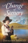 A Change of Scenery - The Canon City Chronicles, Book 4: The Canon City Chronicles, Book 4 Cover Image