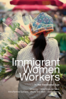 Immigrant Women Workers in the Neoliberal Age Cover Image