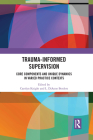 Trauma-Informed Supervision: Core Components and Unique Dynamics in Varied Practice Contexts Cover Image