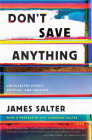 Don't Save Anything: Uncollected Essays, Articles, and Profiles Cover Image