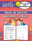Kindergarten and Preschool Math Workbook for Kids: Addition and Subtraction Activity Book, Ages 2 to 5, Easy and Fun Learning the Basics Cover Image