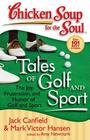 Chicken Soup for the Soul: Tales of Golf and Sport: The Joy, Frustration, and Humor of Golf and Sport Cover Image