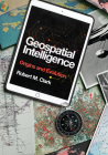 Geospatial Intelligence: Origins and Evolution Cover Image