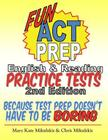 Fun ACT Prep English & Reading: Practice Tests: because test prep doesn't have to be boring Cover Image