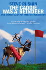 The Caddie Was a Reindeer: And Other Tales of Extreme Recreation Cover Image