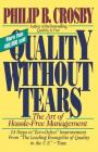 Quality Without Tears: The Art of Hassle-Free Management Cover Image