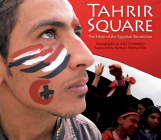 Tahrir Square: The Heart of the Egyptian Revolution Cover Image