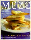 Meze: Small Plates to Savor and Share from the Mediterranean Table Cover Image