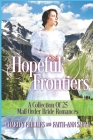 Hopeful Frontiers: A Collection of 25 Mail Order Bride Romances Cover Image