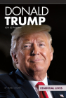 Donald Trump: 45th Us President (Essential Lives) Cover Image