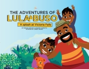 The Adventures of Lula & Buso: A Splash at Victoria Falls Cover Image
