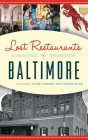 Lost Restaurants of Baltimore Cover Image