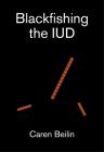 Blackfishing the IUD Cover Image