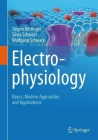 Electrophysiology: Basics, Modern Approaches and Applications Cover Image