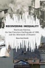 Recovering Inequality: Hurricane Katrina, the San Francisco Earthquake of 1906, and the Aftermath of Disaster Cover Image