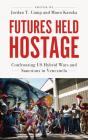 Futures Held Hostage: Confronting US Hybrid Wars and Sanctions in Venezuela (Red Letter) Cover Image