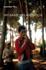 An Arab Melancholia (Semiotext(e) / Native Agents) Cover Image