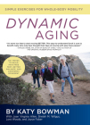Dynamic Aging: Simple Exercises for Better Whole-Body Mobility Cover Image