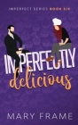 Imperfectly Delicious Cover Image