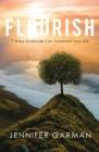 Flourish: 7 Ways Gratitude Can Transform Your Life Cover Image
