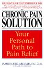 The Chronic Pain Solution: Your Personal Path to Pain Relief Cover Image