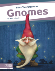 Gnomes: Fairy Tale Creatures Cover Image